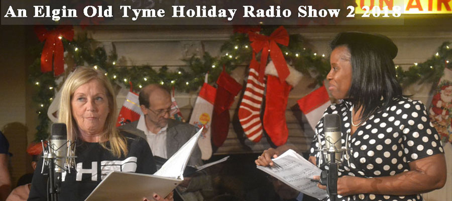 An Elgin Old Tyme Holiday Radio Show 2 2018 1